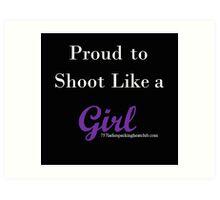 shoot like a girl w Art Print