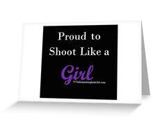 shoot like a girl w Greeting Card
