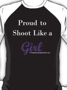 shoot like a girl w T-Shirt