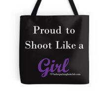 shoot like a girl w Tote Bag