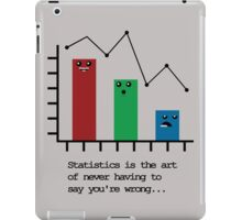 Statistics is the Art of Never Having to Say You're Wrong iPad Case/Skin