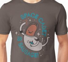 SPACE CADET IS SAUSAGE! Unisex T-Shirt