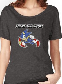 You're too slow! Women's Relaxed Fit T-Shirt