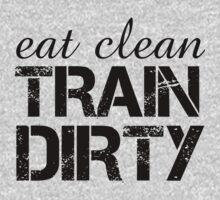 eat clean train dirty by Glamfoxx