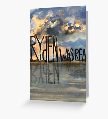 Ryden Was Real and the Scenic Landscape Knows It Greeting Card