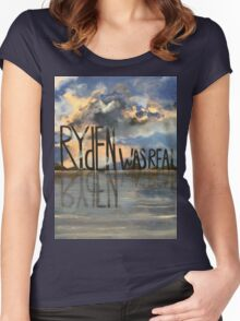 Ryden Was Real and the Scenic Landscape Knows It Women's Fitted Scoop T-Shirt