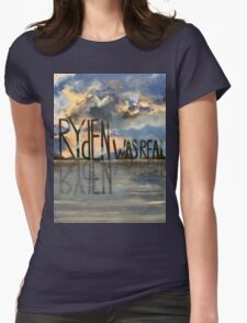 Ryden Was Real and the Scenic Landscape Knows It Womens Fitted T-Shirt