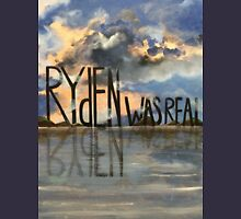 Ryden Was Real and the Scenic Landscape Knows It Unisex T-Shirt
