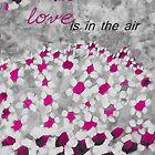 Love Is In The Air - Pink by Aimelle