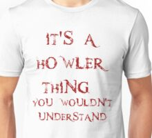 It's a Howler thing Unisex T-Shirt