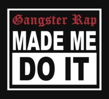 Gangster Rap Made Me Do It Kids Clothes