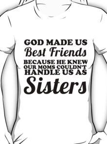 best friends sisters T-Shirt