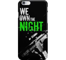 We Own The Night iPhone Case/Skin
