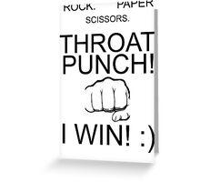 rock paper scissors throat punch i win Greeting Card