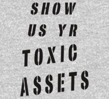 toxic assets by peteroxcliffe