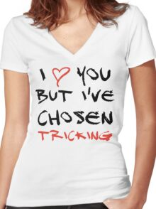 I love you but I've chosen Tricking Women's Fitted V-Neck T-Shirt