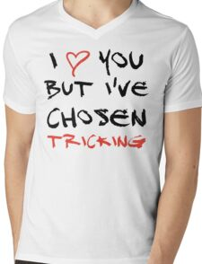 I love you but I've chosen Tricking Mens V-Neck T-Shirt