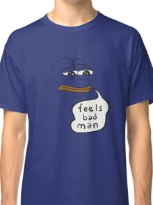 Feels bad man Pepe the sad frog Classic T-Shirt