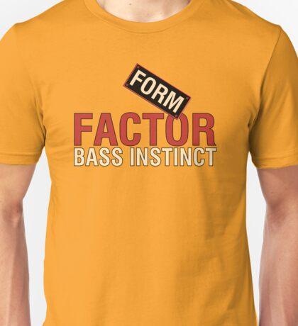 Form Factor Bass instinct Unisex T-Shirt