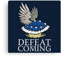 Defeat is Coming Canvas Print