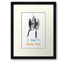 Portal - I Don't Hate You Framed Print