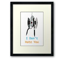 Portal - I Don't Hate You Framed Print