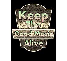 Vintage Keep The Good Music Alive Photographic Print