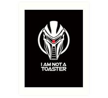 Cylon — I am not a toaster Art Print
