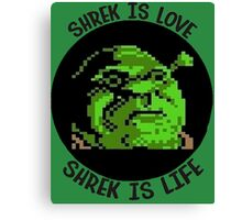 Shrek is Love, Shrek is life Canvas Print