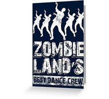Zombieland Best Dance Crew Greeting Card