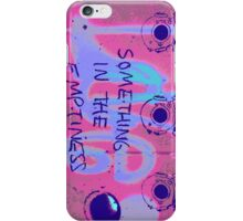 something in the emptiness iPhone Case/Skin