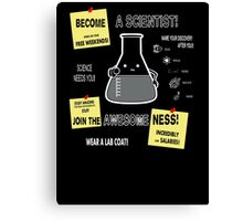 Become A Scientist Canvas Print