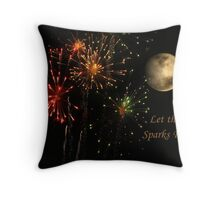 Let the Spark Fly Throw Pillow