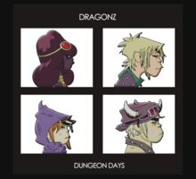 Dragonz - Dungeon Days by TopNotchy