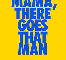 Mama, there goes that man by owned