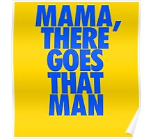 Mama, there goes that man Poster