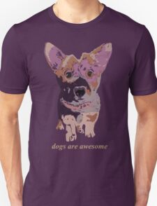 Dogs are awesome Unisex T-Shirt