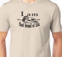 JOHN 6:48 I AM THAT BREAD OF LIFE Unisex T-Shirt