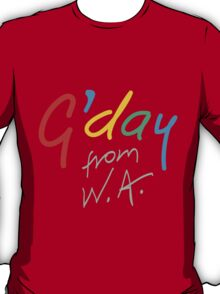 G'day from WA T-Shirt