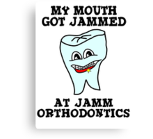 My Mouth Got Jammed At Jamm Orthodontics Canvas Print