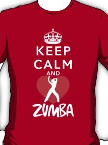 KEEP CALM AND ZUMBA T-Shirt