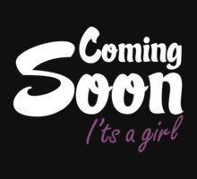 Coming Soon - It's A Girl Maternity Design by designbymike