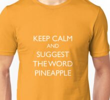 Keep Calm and suggest the word Pineapple Unisex T-Shirt