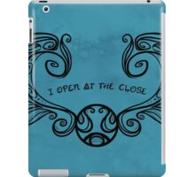I Open at the Close - Black Version iPad Case/Skin