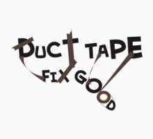 Duct Tape Fix Good by Steve Malcomson