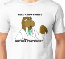 NEED A NEW SHIRT? WHY NOT TROTTIMUS? Unisex T-Shirt