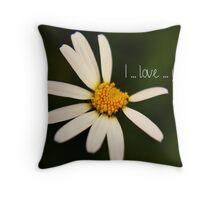 I love you _ daisy Throw Pillow