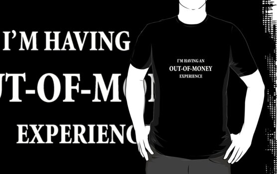 Out of Money Experience by mobii