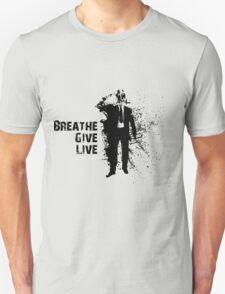 Breathe Give Live Unisex T-Shirt