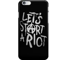 Let's Start A Riot iPhone Case/Skin
